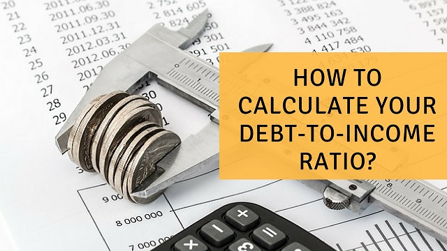 How to Calculate Your Debt-to-Income Ratio?