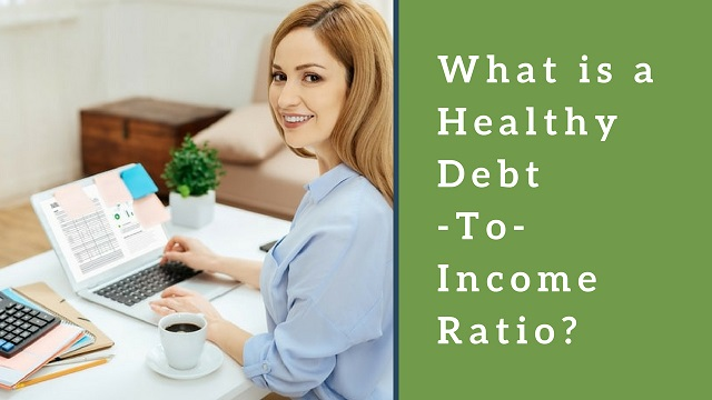What is a Healthy Debt-To-Income Ratio?