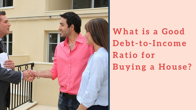 What is a Good Debt-to-Income Ratio for Buying a House?